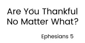 Are you thankful no matter what