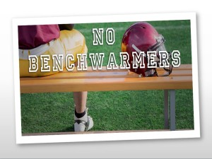 no bench warmers